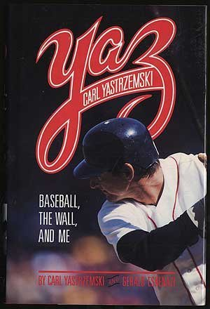 Yaz: Baseball, the Wall, and Me