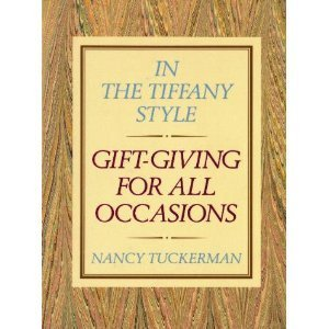 In the Tiffany Style: Gift-Giving for All: Tuckerman, Nancy