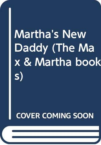 9780385269872: Martha's New Daddy (The Max & Martha Books)