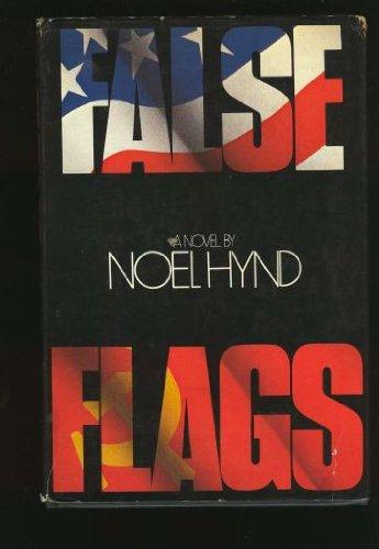False Flags: Noel Hynd