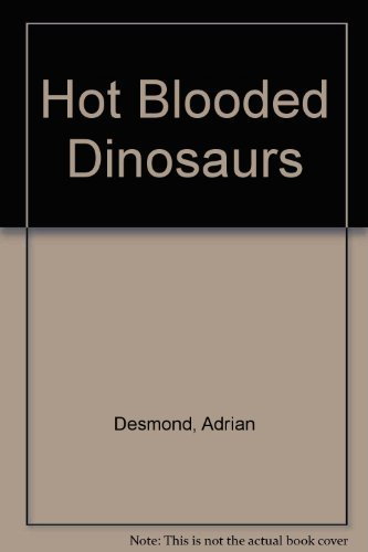 9780385270632: Hot Blooded Dinosaurs