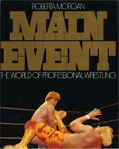 9780385270793: Main Event: The World of Professional Wrestling