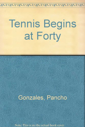 9780385271189: Tennis Begins at Forty