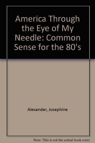 America Through the Eye of My Needle: Josephine Alexander