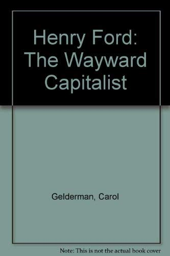 9780385271462: Henry Ford: The Wayward Capitalist