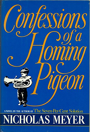 Confessions of a Homing Pigeon - 1st Edition/1st Printing: Meyer, Nicholas