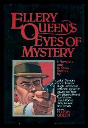 Ellery Queen's Eyes of Mystery [Oct 01, 1981] Hal Ellson; Patricia Highsmith; Julian Symons; ...