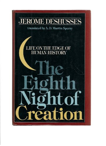 9780385272063: The Eighth Night of Creation: Life on the Edge of Human History (English and French Edition)