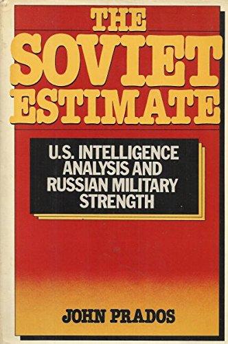 9780385272117: The Soviet estimate: U.S. intelligence analysis & Russian military strength