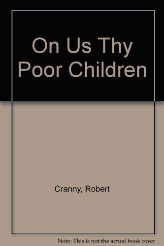 9780385272186: On Us Thy Poor Children