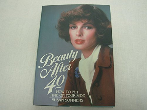 9780385272292: Beauty After 40: How to Put Time on Your Side