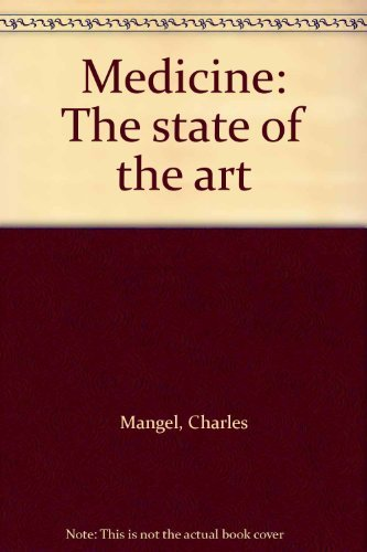 Medicine: The state of the art: Mangel, Charles