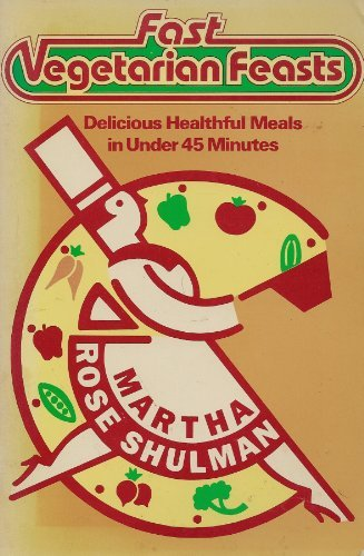 9780385274043: Fast vegetarian feasts