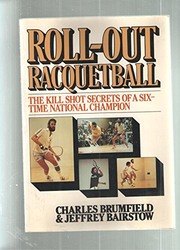 Roll-Out Racquetball: Charles Brumfield; Jeffrey