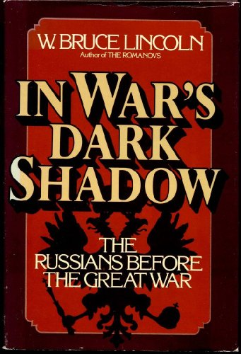 9780385274098: In War's Dark Shadow : the Russians before the Great War / W. Bruce Lincoln