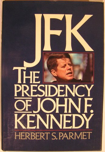 9780385274197: JFK: The Presidency of John F. Kennedy