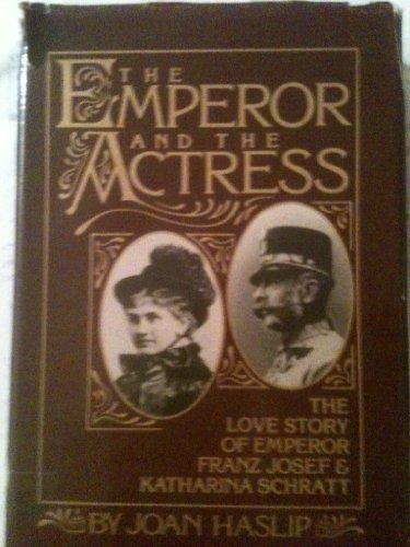 9780385274579: The Emperor and the Actress: The Love Story of Emperor Franz Josef and Katharina Schratt