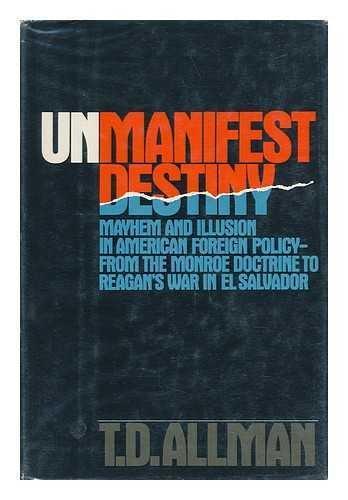 Unmanifest destiny: Mayhem and illusion in American: Allman, T. D