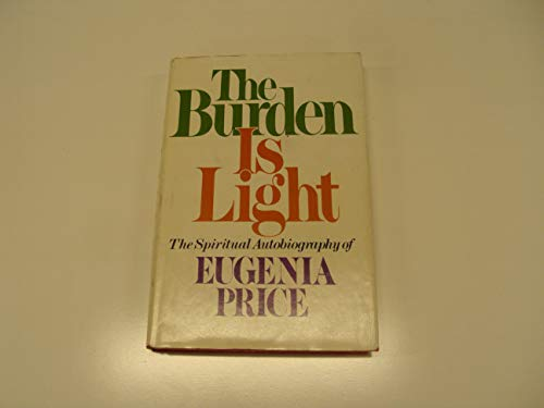 9780385276184: The Burden Is Light: The Autobiography of a Transformed Pagan Who Took God at His Word