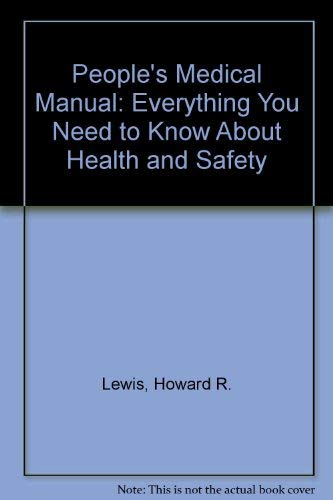9780385276498: People's Medical Manual: Everything You Need to Know About Health and Safety (A Clinical communications book)