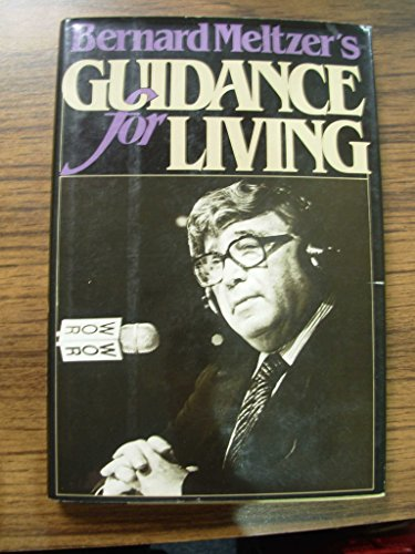Bernard Meltzer's Guidance for Living: Meltzer, Bernard