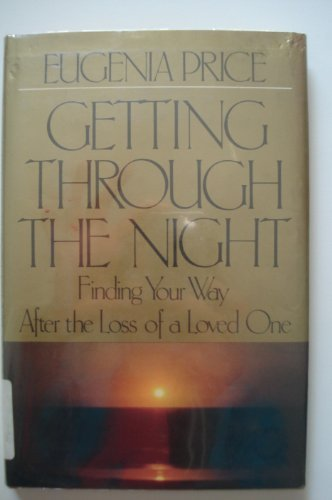 9780385276580: Getting Through the Night: Finding Your Way After the Loss of a Loved One