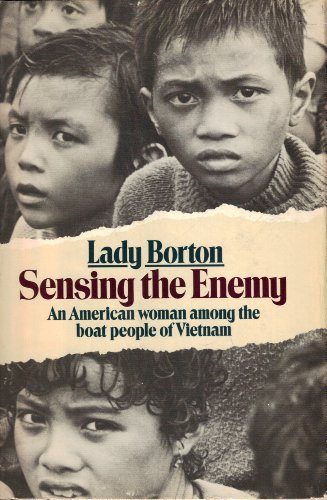 Sensing the Enemy: An American Woman Among the Boat People in Vietnam