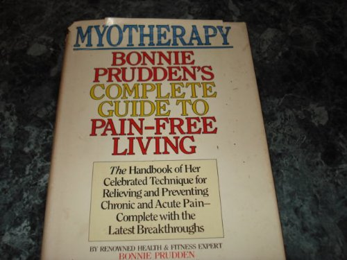 9780385277556: Myotherapy: Bonnie Prudden's Complete Guide to Pain-Free Living