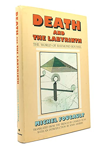 Death and the Labyrinth: The World of Raymond Roussel.: FOUCAULT, Michel.