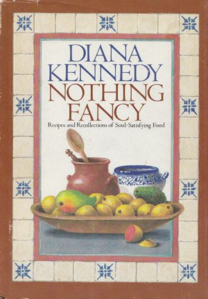 Nothing Fancy: Recipes and Recollections of Soul-Satisfying Food.