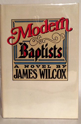 Modern Baptists: Wilcox, James