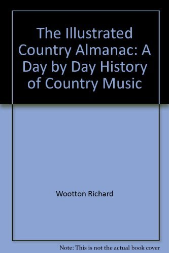 The illustrated country almanac: A day by: Richard Wootton