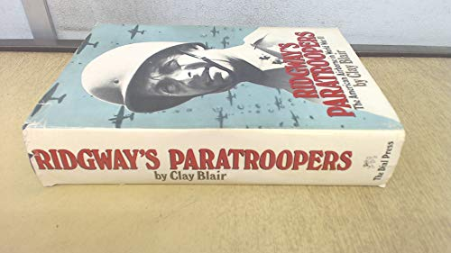 Ridgway's Paratroopers: The American Airborne in World War II: Blair, Clay