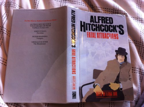 Alfred Hitchcock's Fatal Attractions: Editor-Elana Lore