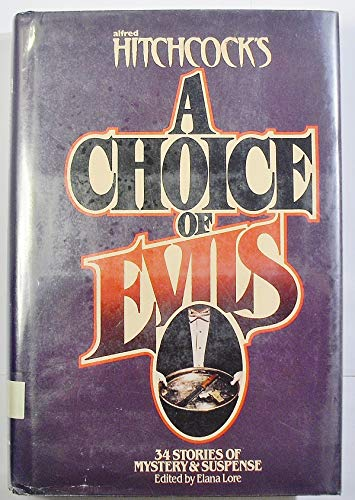 Alfred Hitchcock's a Choice of Evils: Editor-Elana Lore