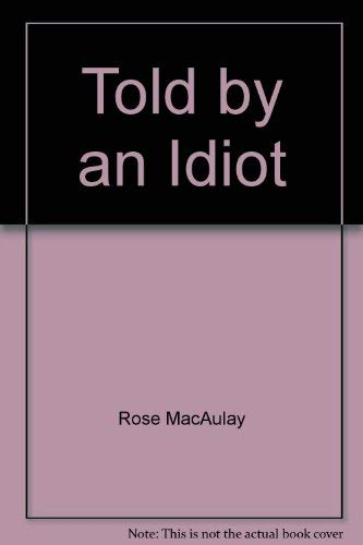 Told by an Idiot: Rose Macaulay