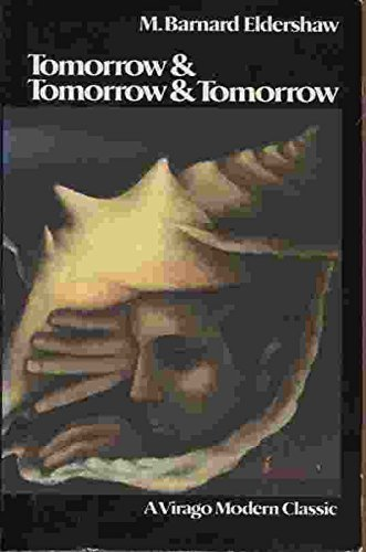Tomorrow and Tomorrow and Tomorrow (A Virago Modern Classic): Eldershaw, M. Barnard