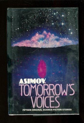 Isaac Asimov's tomorrow's voices: Isaac ASIMOV