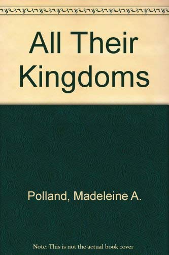 9780385280037: All Their Kingdoms