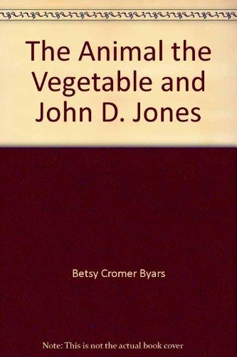 9780385280167: The Animal, the Vegetable, and John D. Jones
