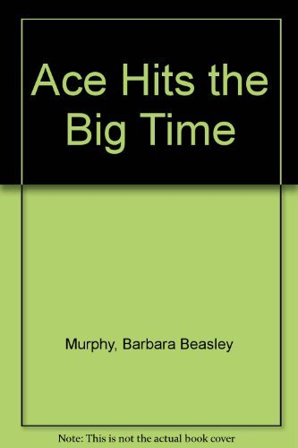9780385280327: Ace Hits the Big Time