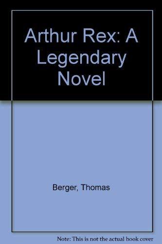 9780385280396: Arthur Rex: A Legendary Novel