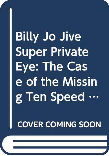 9780385280617: Billy Jo Jive Super Private Eye: The Case of the Missing Ten Speed Bike
