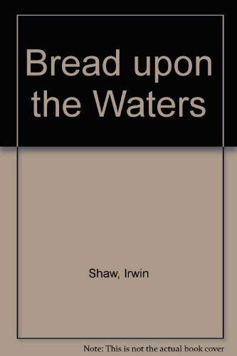 9780385281010: Bread upon the Waters
