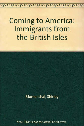 9780385281140: Coming to America: Immigrants from the British Isles
