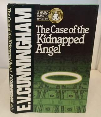 The Case of the Kidnapped Angel: Cunningham, E. V.