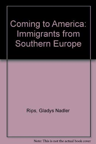 9780385281409: Coming to America: Immigrants from Southern Europe