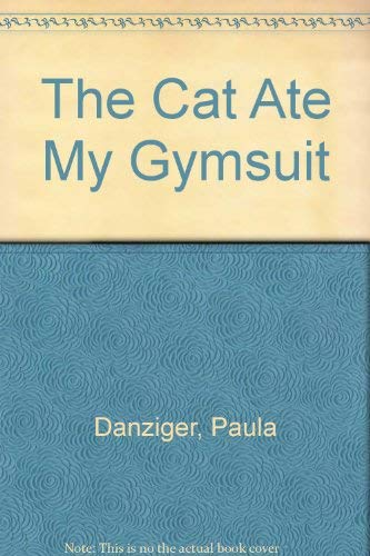 The Cat Ate My Gymsuit: Paula Danziger