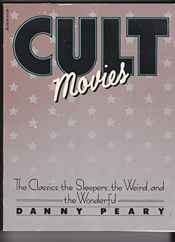 9780385281867: Cult Movies: The Classics, the Sleepers, the Weird, and the Wonderful