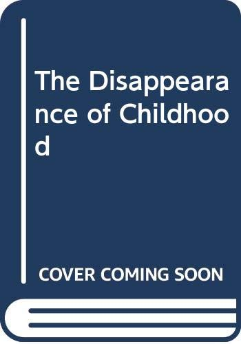 9780385281911: The Disappearance of Childhood